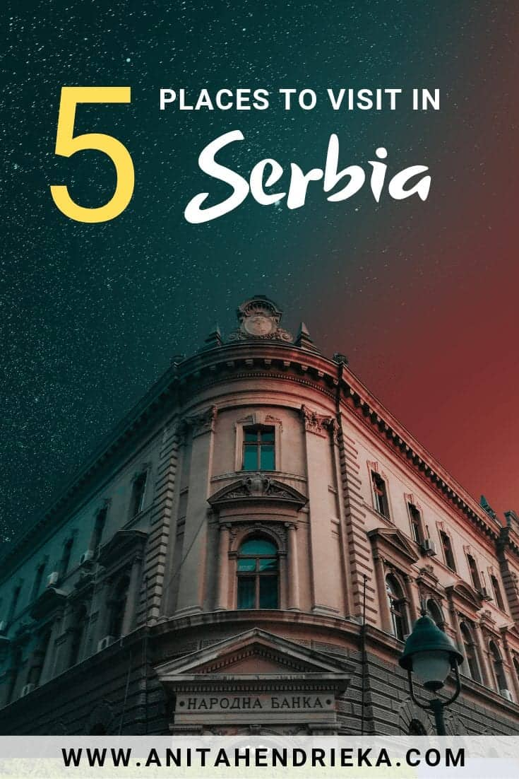 5 Incredible Places to Visit in Serbia