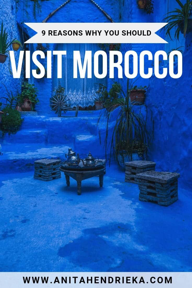 9 Reasons Why You Should Visit Morocco