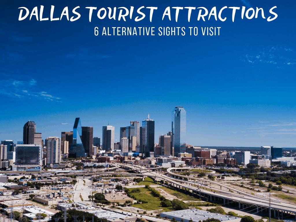 Dallas Tourist Attractions: 6 Alternative Sights to Visit in Dallas, Texas