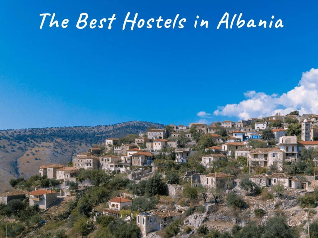 Backpacking Albania: The Best Hostels in Albania