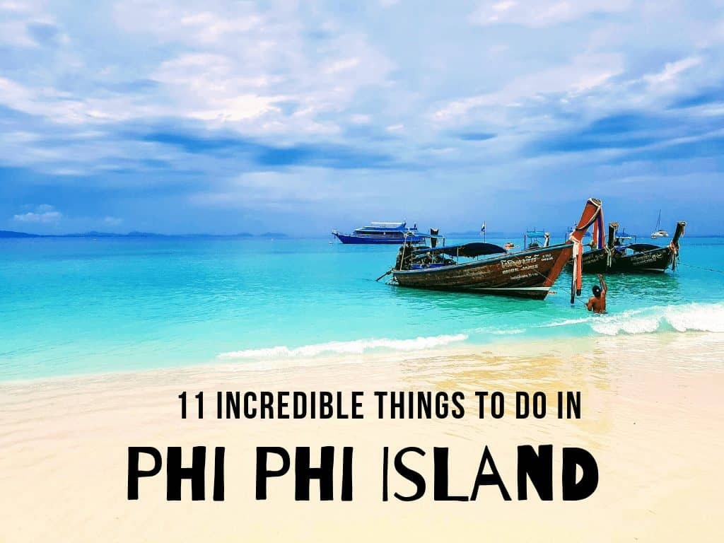 11 Incredible Things to do in Phi Phi Island, Thailand