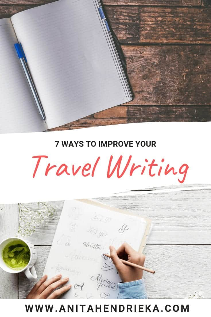 7 Ways to Improve Your Travel Writing