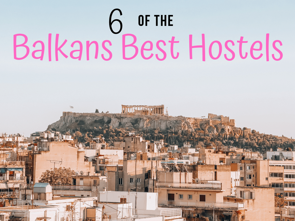 Backpacker Accommodation: 6 of The Balkans Best Hostels