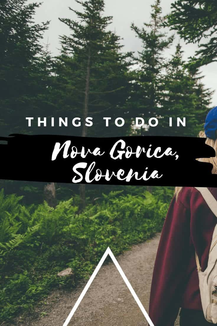 Things to do in Nova Gorica, Slovenia - The City of Roses