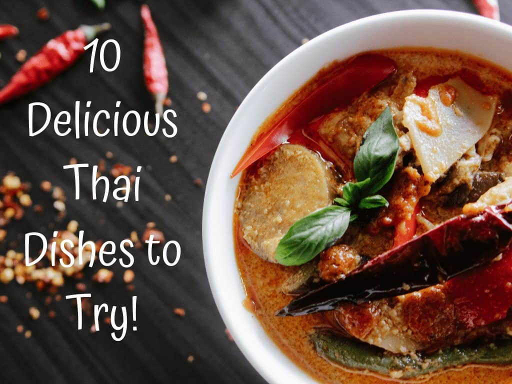 Best Thai Food – 10 Delicious Thai Dishes to Try!