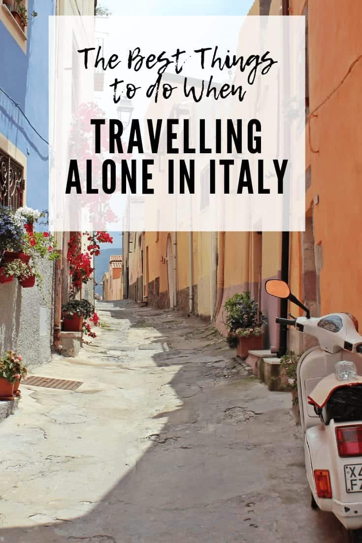 Flying solo: The Best Things to do When Travelling Alone in Italy