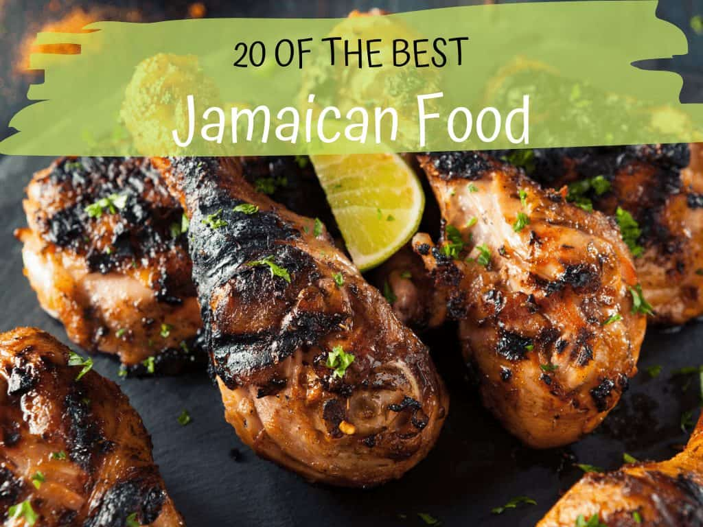 20 of the Best Jamaican Food You Must try